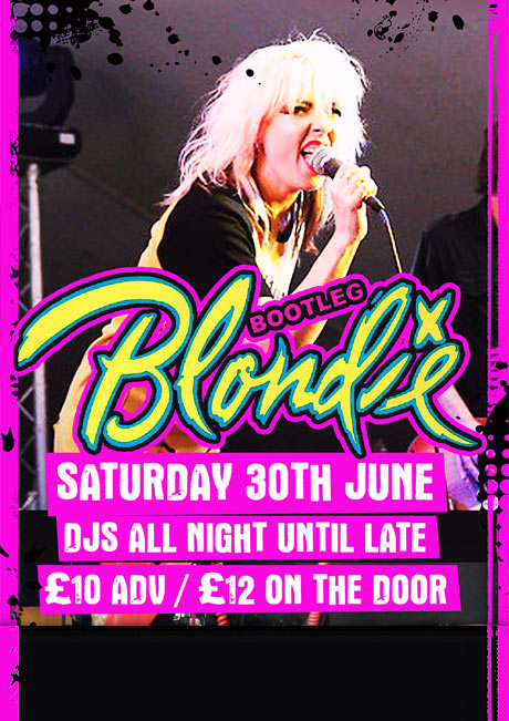 BOOTLEG BLONDIE - SAT 30TH JUNE