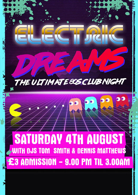ELECTRIC DREAMS - SAT 4TH AUGUST