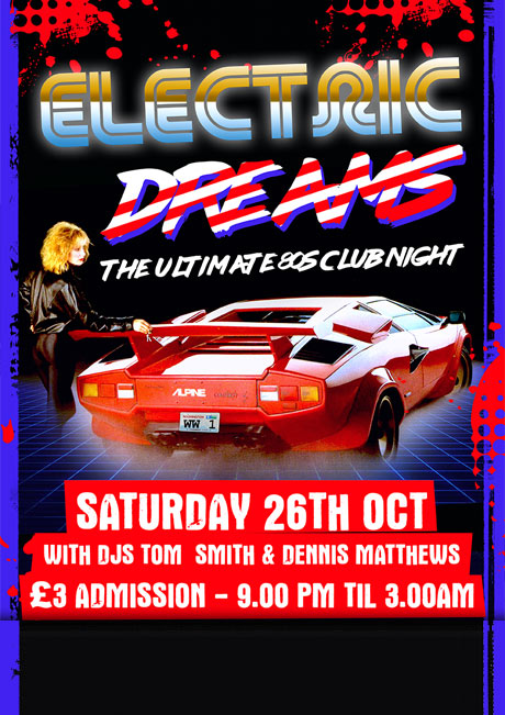 ELECTRIC DREAMS - SAT 26TH OCT