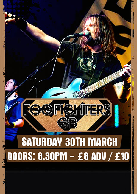 FOO FIGHTERS GB - SAT 30TH MARCH