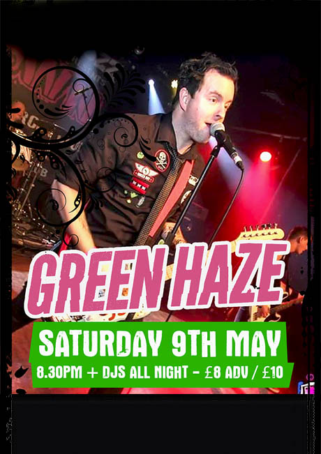 GREEN HAZE - SAT 9TH MAY