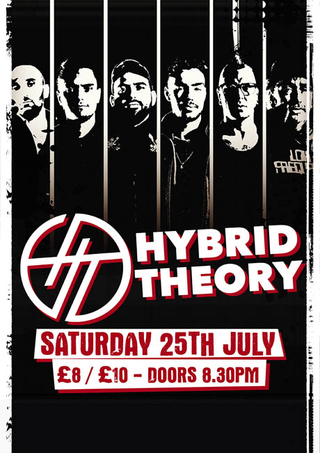 HYBRID THEORY - SAT 25TH JULY