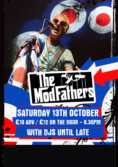 THE MODFATHERS - SAT 13TH OCTOBER